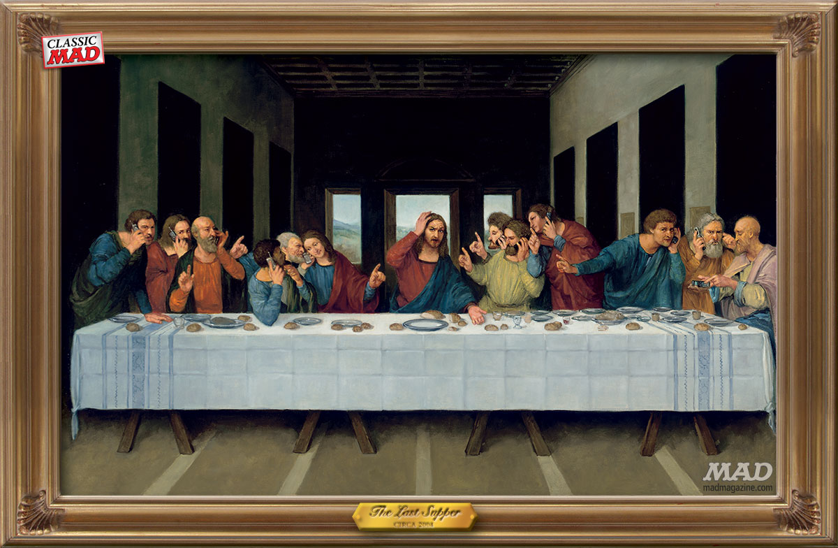 MAD Magazine The Last Supper with Cell Phones Classic Mad, Religion, Jesus, the Apostles, The Last Supper, DaVinci, Cell Phones, Richard Williams, Technology