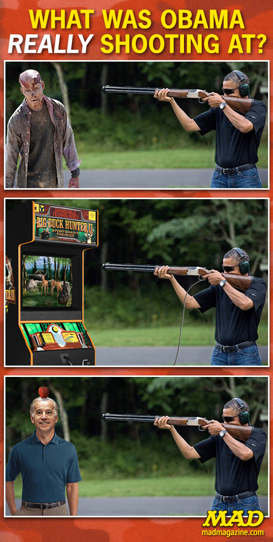 mad magazine the idiotical What Was Obama REALLY Shooting At? Idiotical Originals, Politics, Barack Obama, NRA, Wayne LaPierre, Gun Control, Rifle, Zombies, Joe Biden, Presidents, Big Buck Hunter, Shotgun, Skeet Shooting, White House, Guns, Photo Op, Punxsutawney Phil DUI Charges