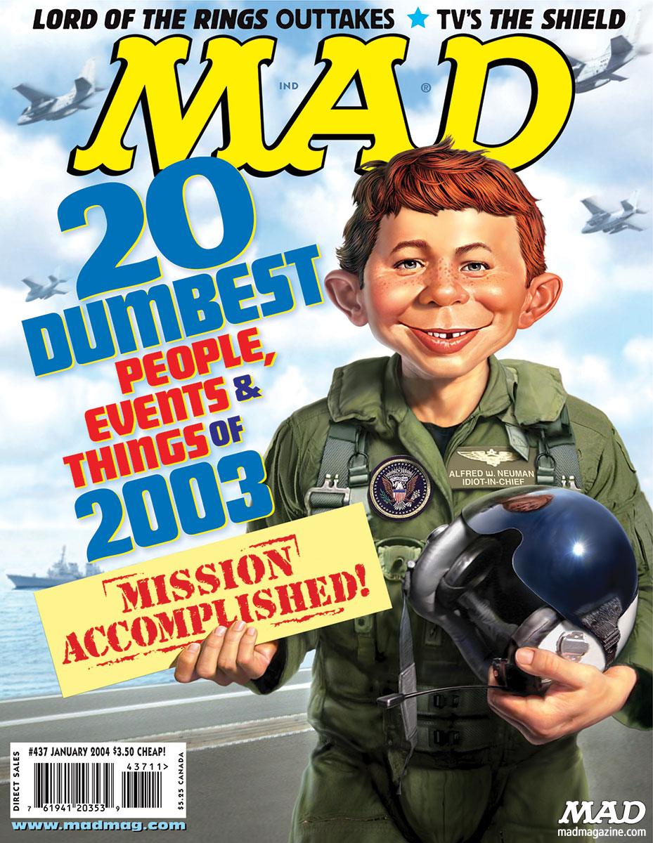 "MAD Magazine 10th Anniversary of ""Mission Accomplished"" Accomplished Classic MAD, MAD Covers, George W. Bush, Presidents, Dubya, Mission Accomplished, Iraq War, MAD 20 Dumbest, Mark Fredrickson, Alfred E. Neuman Roberto Duran's Favorite Recipes"