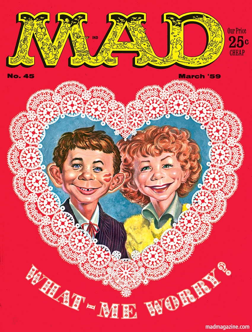 mad magazine the idiotical Happy Valentine's Day from The Idiotical! MAD Covers, Holidays, Valentine's Day, Alfred E. Neuman, Moxie, Kelly Freas