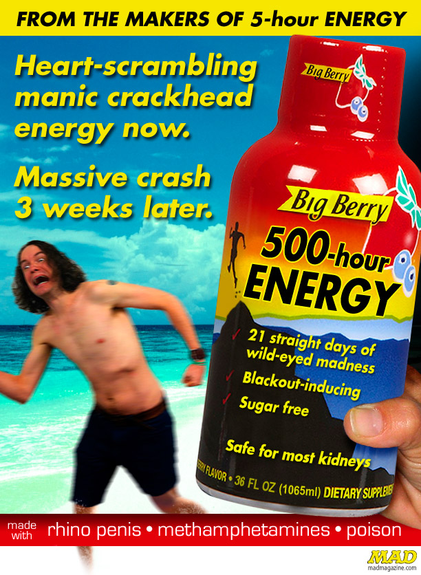 MAD Magazine 500 Hour Energy Ad 5 Hour Energy Drinks The Idiotical
