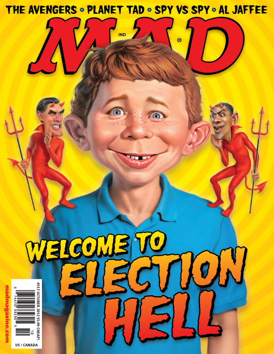 welcome to election hell election mad magazine the idiotical MAD #517 On Sale Everywhere! MAD Covers, MAD #517, Alfred E. Neuman, Politics, Barack Obama, Mitt Romney, GOP, Democrats, Republicans, Mark Fredrickson, Presidential Election, Presidential Race