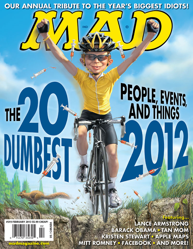 mad magazine the idiotical The MAD 20 Dumbest Things of 2012 Cover MAD Covers, Alfred E. Neuman, Lance Armstrong, MAD 20 Dumbest, 20 Dumbest, Mark Fredrickson, Sports, MAD #519