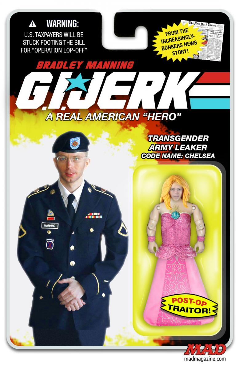 mad magazine the idiotical A Bradley/Chelsea Manning Action Figure We're Sure to See Idiotical Originals, Politics, Private Bradley Manning, Chelsea, Traitor, Leak, Spy, Wikileaks, Military, Army, Nick Meglin
