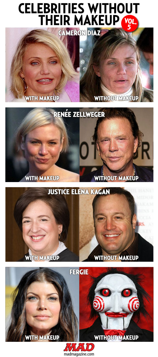mad magazine the idiotical Celebrities Without Their Makeup, Vol. 5 Idiotical Originals, Celebrity and Culture, Celebrities Without Their Makeup, Cameron Diaz, Renee Zellweger, Mickey Rourke, Elena Kagan, Supreme Court, Kevin James, Fergie, Black Eyed Peas, Saw, Flyweight Sumo Wrestling