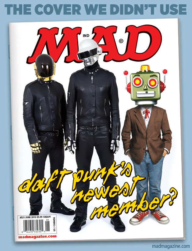 mad magazine the idiotical The Cover We Didn't Use: Daft Punk's Newest Member Idiotical Originals, Music, Electronic Music, EDM, Daft Punk, Random Access Memories, The Cover We Didn't Use, Alfred E. Neuman, Porkpie Hats Full of Porridge