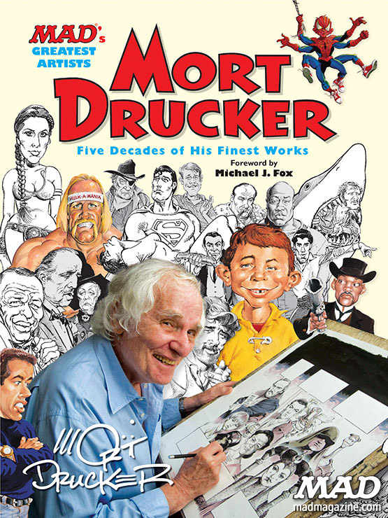 "mad magazine the idiotical ""MAD's Greatest Artist: Mort Drucker"" Coming Soon! MAD Books, Mort Drucker, MAD's Greatest Artists, Movie and TV Satires, Movies, TV, Caricatures, Artists, Artist Spotlight, Michael J. Fox, J.J. Abrams, Frank Darabont, George Lucas, Steven Spielberg"