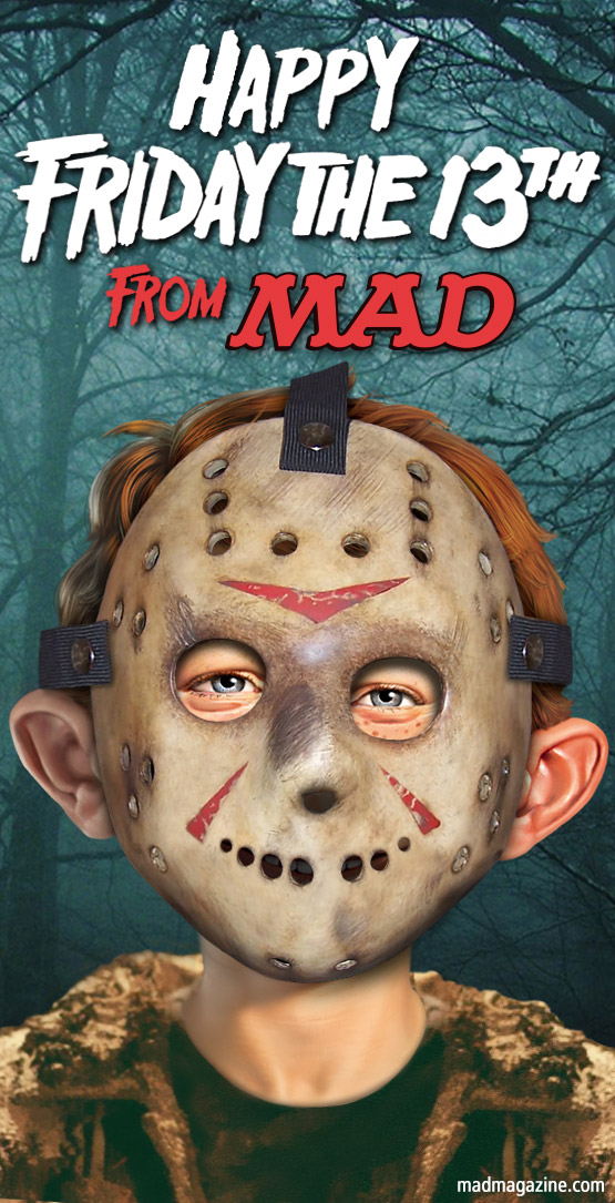 mad magazine the idiotical slasher films flicks horror Idiotical Originals, Friday the 13th, Jason Voorhees, Movies, Holidays, Alfred E. Neuman, Posters, MAD Posters, Olden Polynice Fan Club