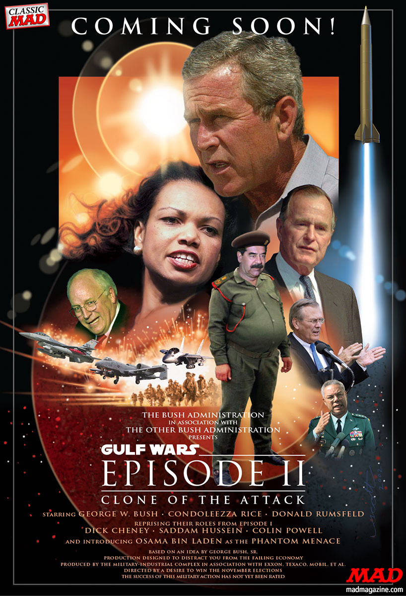 "Classic MAD: Gulf Wars: Clone of the Attack Poster MAD Magazine Classic MAD, Iraq War, Movie Posters, Gulf Wars, Star Wars, George W. Bush, Condoleezza Rice, ""Leaping"" Lanny Poffo Finishing Moves"