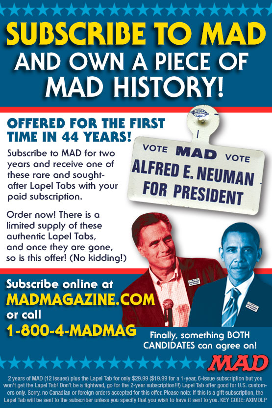 "mad magazine the idiotical Subscribe to MAD and Get a Rare ""Alfred E. Neuman for President"" Lapel Pin! MAD Merchandise, Alfred E. Neuman, Politics, Subscriptions, Barack Obama, Mitt Romney, Presidential Election, Alfred E. Neuman for President"