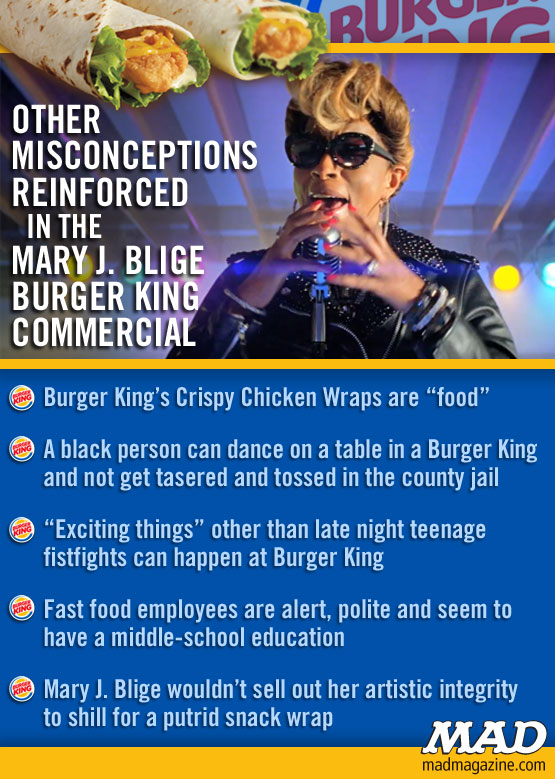 MAD Magazine Other Misconceptions Reinforced in the Mary J Blige Burger King Commercial