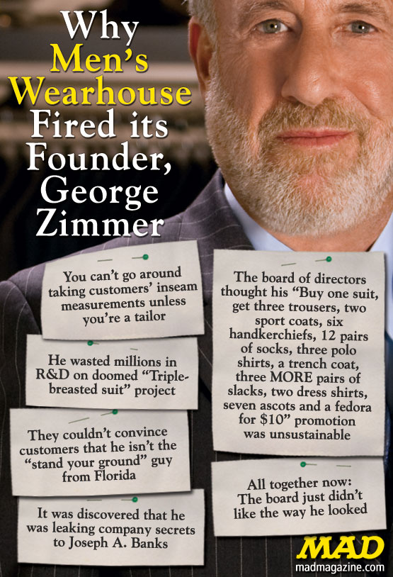 mad magazine the idiotical Why Men's Wearhouse Fired its Founder, George Zimmer Idiotical Originals, Society & Culture, Men's Wearhouse, George Zimmer, Lima Bean Recipes