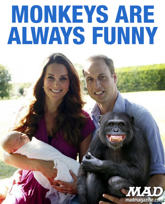 mad magazine the idiotical Monkeys are Always Funny: Royal Baby Edition	 Idiotical Originals, Monkeys are Always Funny, Society and Culture, Great Britain, England, United Kingdom, Royal Baby, Kate Middleton, Prince William, Prince George, Royal Family, Chimpanzee, Monkey, Fiercest Synchronized Swimming Rivalries