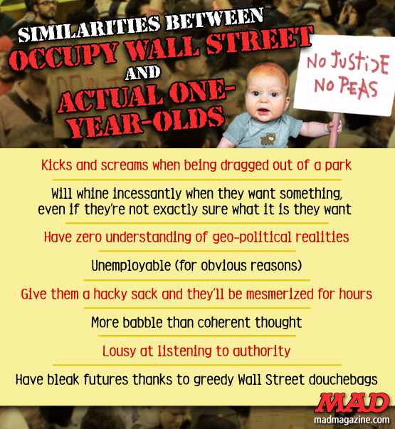 mad magazine the idiotical Similarities Between Occupy Wall Street and Actual One-Year-Olds Idiotical Originals, Society and Culture, Politics, Occupy Wall Street, OWS, Zuccotti Park, Protests, Bailout, 1 Percent, 99 Percent, 1%, 99%, Boogaloo Shrimp