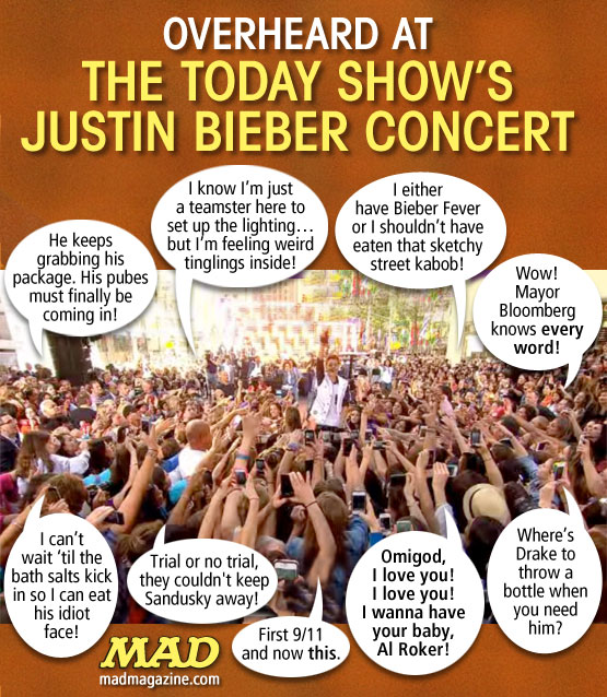 mad magazine the idiotical Overheard at The Today Show's Justin Bieber Concert Idiotical Origina</body></html>