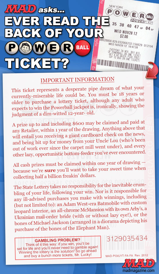 mad magazine the idiotical MAD Asks: Ever Read the Back of Your Powerball Ticket?  Idiotical Originals, Society & Culture, Powerball, Lotto, Lottery, Gambling, Ticket, Winner, Millions, Billions, Consumer Reports: Best Shower Drains of 2012