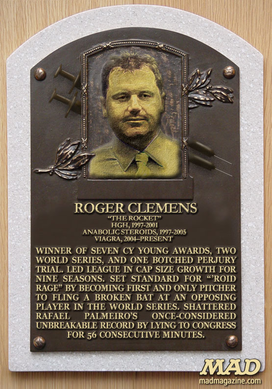 mad magazine Roger Clemens Hall-of-Fame Plaque Revealed  Idiotical Originals, Sports, Baseball, Trials, Roger Clemens, Hall of Fame, Smurfbite Remedies