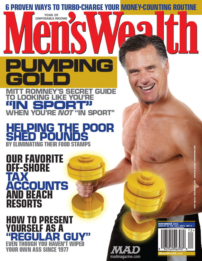 "Mitt Romney's Favorite Magazine, ""Men's Wealth"" Politics, Mitt Romney, GOP, Presidential Election, Presidential Race, Magazine Covers, Men's Wealth, Men's Health, Rich People, Filthy Rich, Republicans"