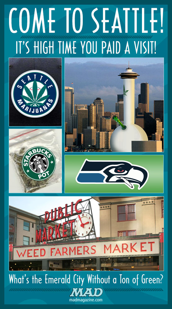 mad magazine the itiotical Marijuana Now Legal in Seattle — See Their New Travel Poster! Idiotical Originals, Drugs, Society and Culture, Seattle, Starbucks, Seahawks, Mariners, Ken Phelps Rookie Card