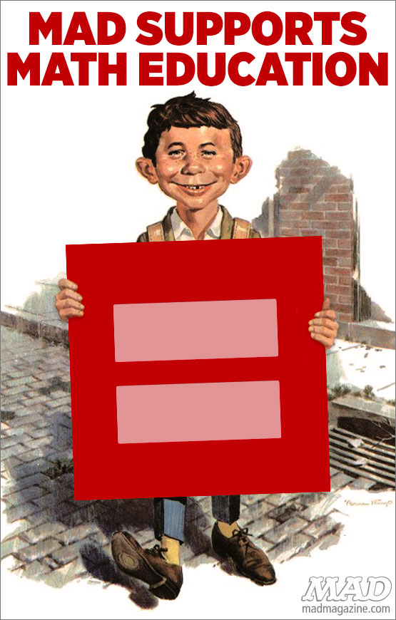 mad magazine the idiotical MAD Supports Math Education Idiotical Originals, Society & Culture, Gay Marriage, Alfred E. Neuman, MAD Posters, Marriage Equality, DOMA