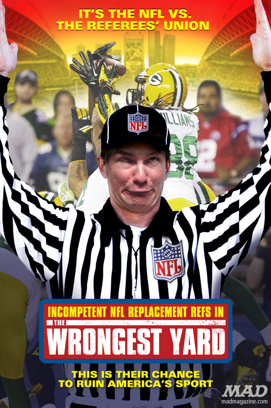 mad magazine the idiotical  the wrongest yard The NFL's Embarrassing New Movie Idiotical Originals, Sports, Football, NFL, Replacement Refs, Green Bay Packers, Seattle Seahawks, Roger Goodell, M.D. Jennings, Golden Tate, Freelance Biscuit-Baking