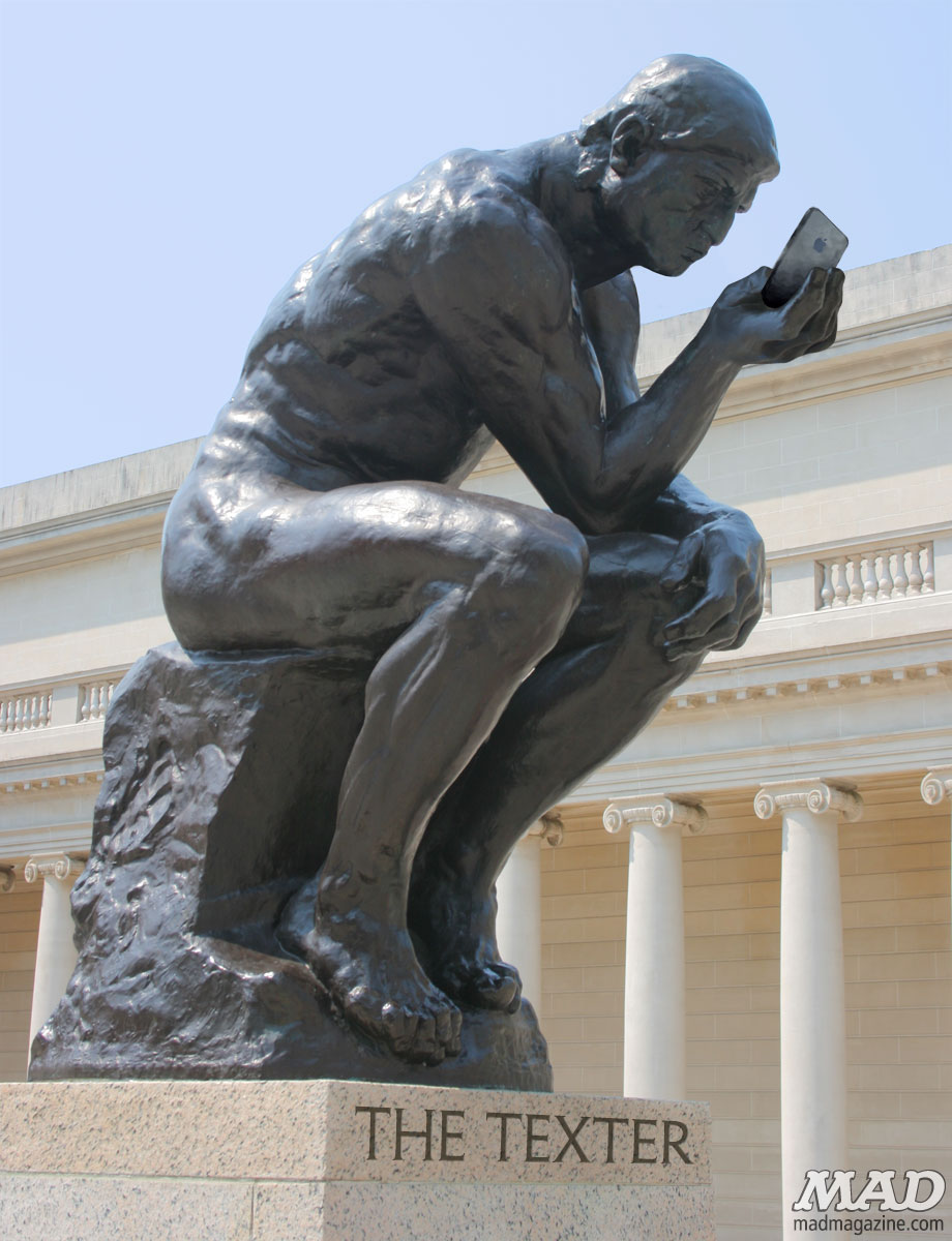 mad magazine the idiotical The MADropolitan Museum of Art's Newest Acquisition: The Texter Idiotical Originals, Technology, Texting, iPhone, Art, Fine Art, Sculpture, The Thinker, The Texter, Rodin, Apple