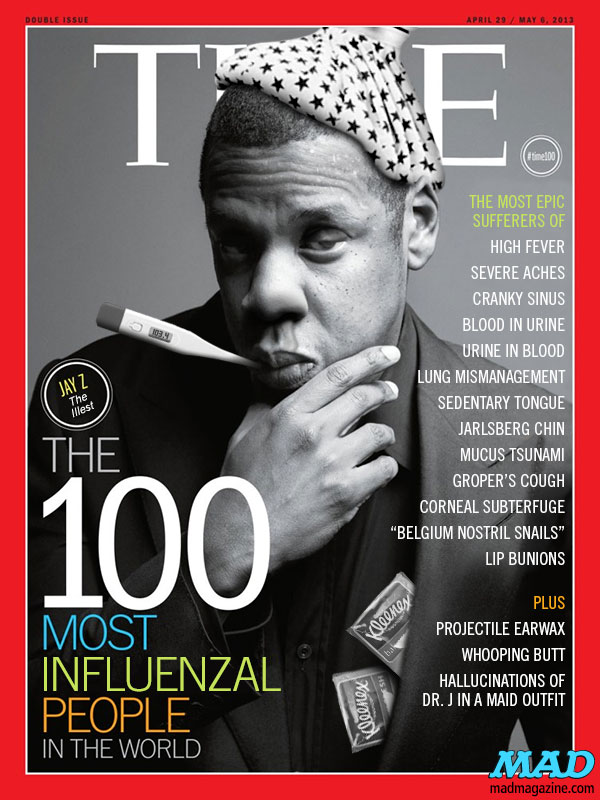 mad magazine the idiotical Time Magazines 100 Most Influenzal People Cover Idiotical Originals, Society & Culture, Celebrities, Time, Time Magazine, Jay-Z, 100 Most Influential, Sean Carter, Beyonce, Blue Ivy, Magazines, Meineke Employee Cafeteria Menu