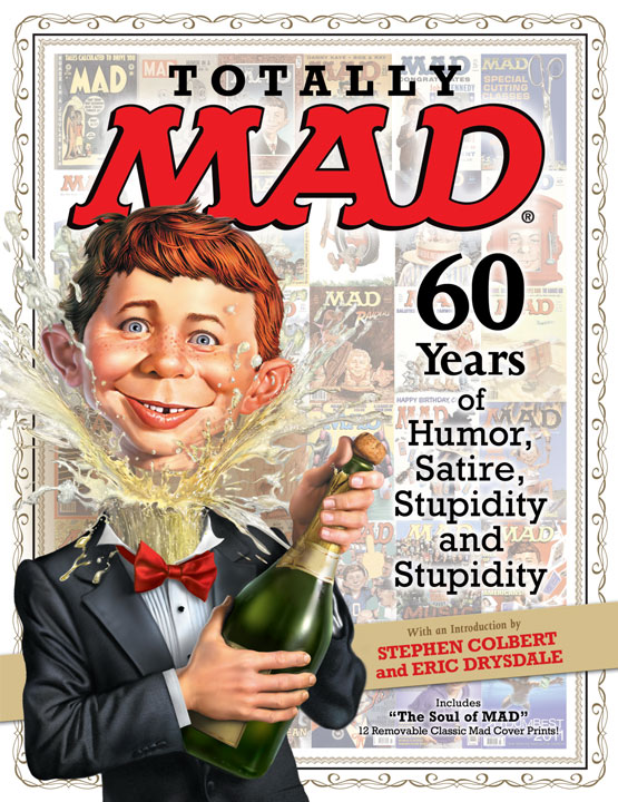 mad magazine the idiotical Totally MAD:  60 Years of Humor, Satire, Stupidity and Stupidity