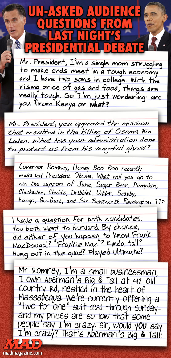 mad magazine the idiotical Un-asked Audience Questions From Last Night's Presidential Debate  Politics, Debate, Town Hall, Barack Obama, Mitt Romney, Hofstra, Candy Crowley, Republican, Democrat, Election, Campaign, Aquarium Gift Shop Etiquette