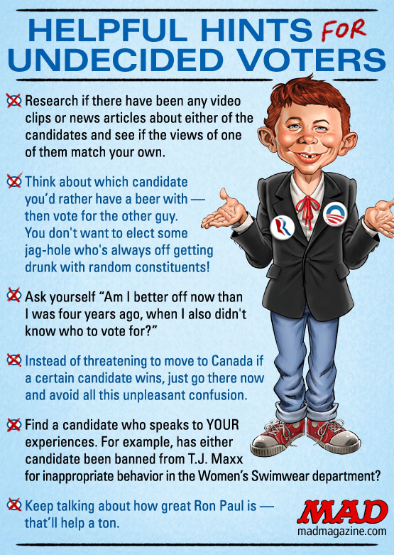 mad magazine the idiotical Helpful Hints for Undecided Voters Idiotical Originals, Politics, Undecided Voters, Presidential Election, Presidential Race, Voting, Alfred E. Neuman, Tom Richmond
