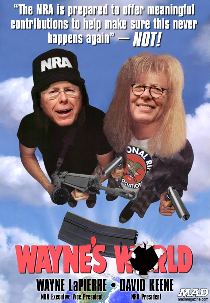 mad magazine the idiotical Wayne LaPierre's Crazy New Movie waynes world Idiotical Originals, Movie Posters, MAD Posters, Wayne LaPierre, David Keene, Sandy Hook, Newtown, Gun Control, NRA, Obama, Legislation, Wayne's World, SNL, Mike Myers, Barton Fink: The Musical