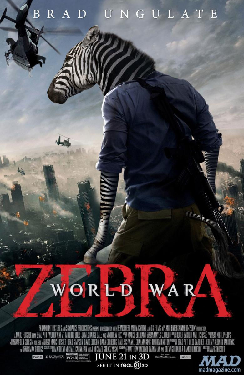 "mad magazine the idiotical ""World War Zebra"": Any Less Dumb? Idiotical Originals, Movies, Art & Culture, Movie Posters, World War Z, Brad Pitt, Zebra, Zombies, P.M. Dawn/Rick Ross Collaboration"