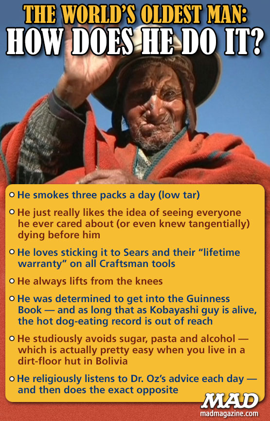 "mad magazine the idiotical The World's Oldest Man: How Does He Do It? Idiotical Originals, Society & Culture, Carmelo Flores Laura, Aging, Elderly, Sears, Kobayashi, Dr. Oz, Hot Dog, ""The Seventh Seal"" Michael Bay Remake Rumors"