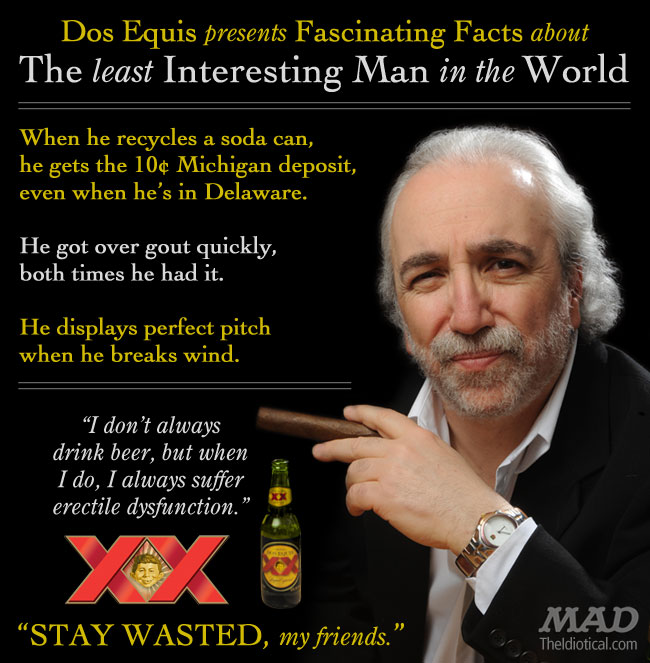 the least interesting man in the world mad magazine