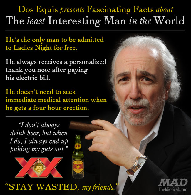 The Interesting Man In The World Quotes: Another Encounter With The Least Interesting Man In The