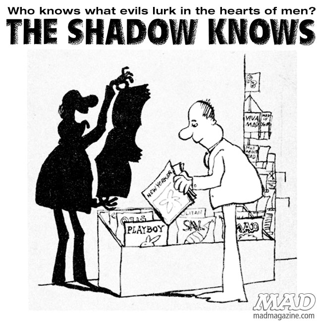 The Shadow Knows, Sergio Aragones, desire