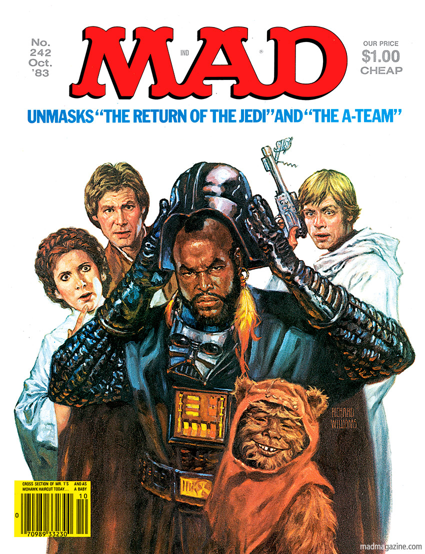 mad magazine the idiotical a-team Classic MAD, MAD Covers, Richard Williams, Mr. T, Birthdays, Star Wars, Alfred E. Neuman, Movies, Return of the Jedi, Ewoks, Wicket W. Warrick, Luke Skywalker, Han Solo, Darth Vader, Leia Organa, Carrie Fisher, Harrison Ford, Mark Hamill, Richard Williams
