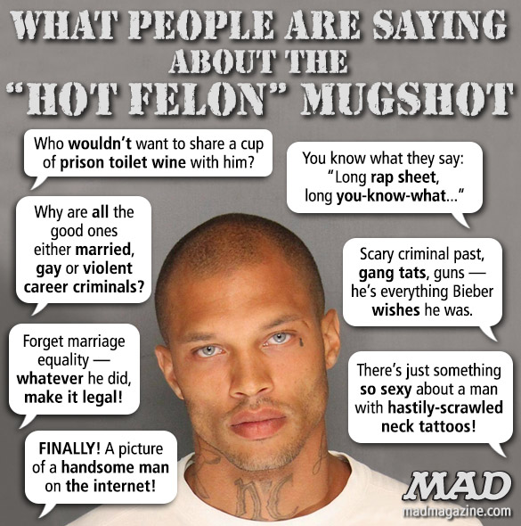 "mad magazine the idiotical What People are Saying About the ""Hot Felon"" Mugshot Idiotical Originals, Society & Culture, Jeremy Meeks, Hot Felon, Crime, Prison, Jail, Mugshot, Viral, Facebook, Stockton, California, Dreamy, Sexy, Hunk, Hot, Model, Blue Steel, Plantain Scandals"