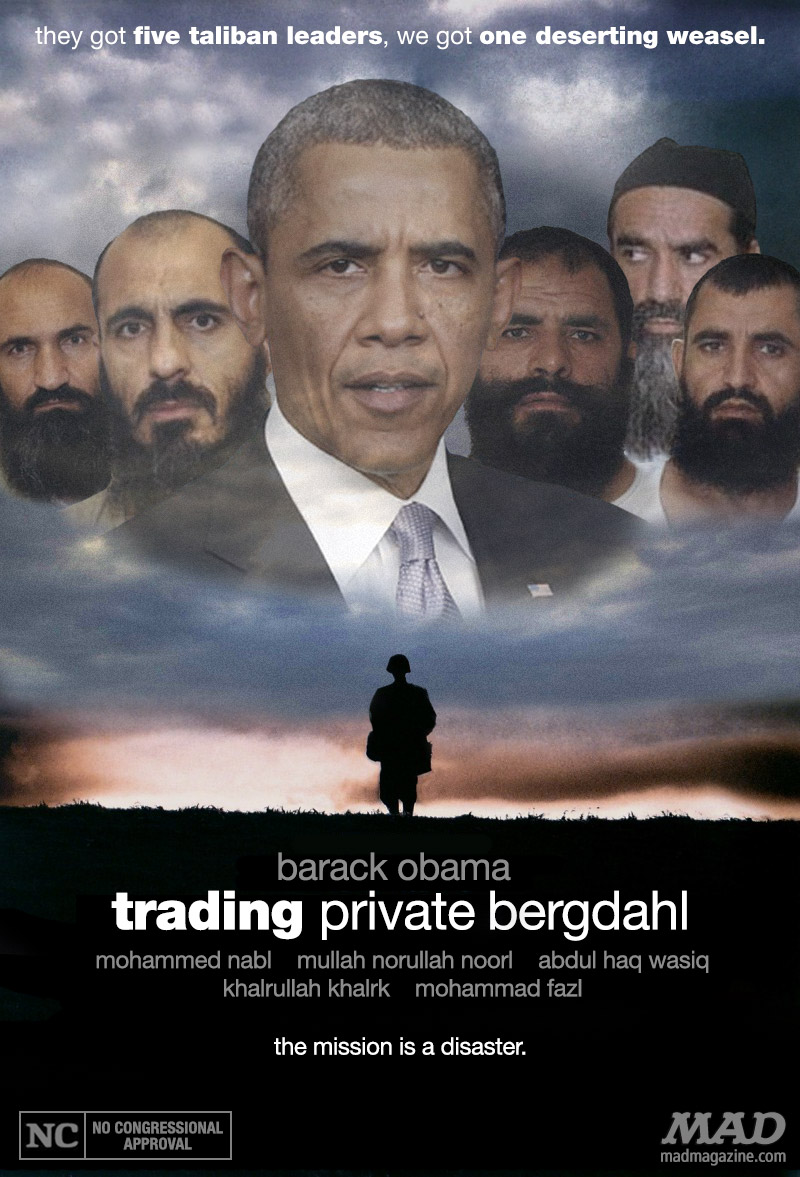 mad magazine the iditoical Barack Obama's Unfortunate New Movie Idiotical Originals, Politics, MAD Posters, Barack Obama, Bowe Bergdahl, POW, Prisoners, Trades, Taliban, Afghanistan, War, Controversy, Chicken Marinated in Mop Water