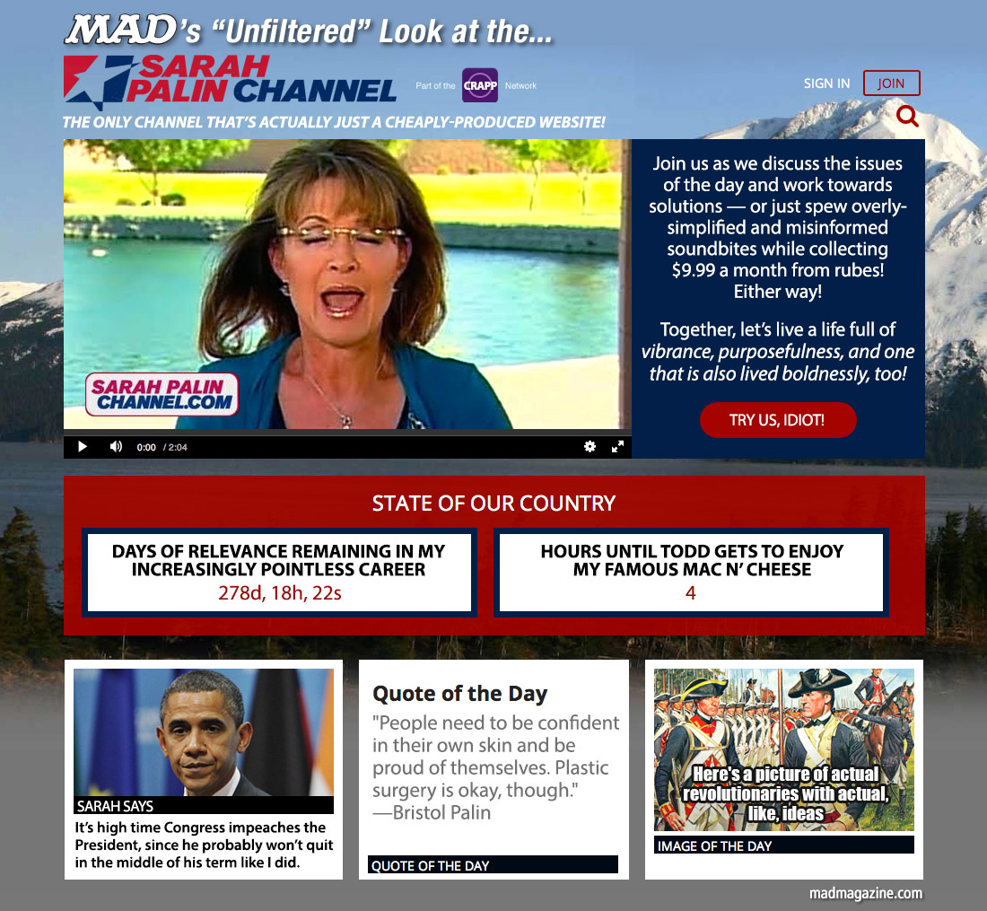 "mad magazine the idiotical MAD's ""Unfiltered"" Look at the New Sarah Palin Channel Idiotical Originals, Politics, Sarah Palin Channel, Sarah Palin, Bristol Palin, Todd Palin, GOP, Tea Party, Republicans, Russia vs. Alaska Staring Contests"