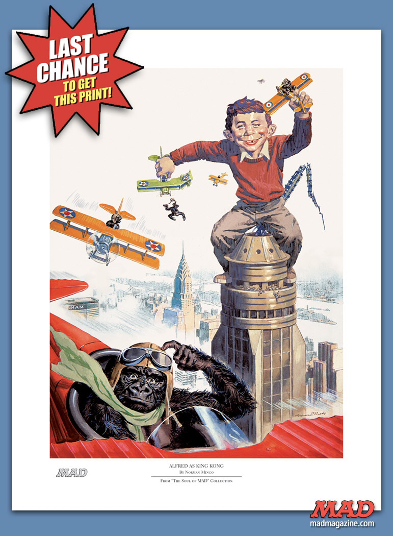 "MAD MAGAZINE THE IDIOTICAL Last Chance to Get the ""Alfred as King Kong"" Print with Your MAD Subscription! ALFRED e neuman norman mingo king kong"