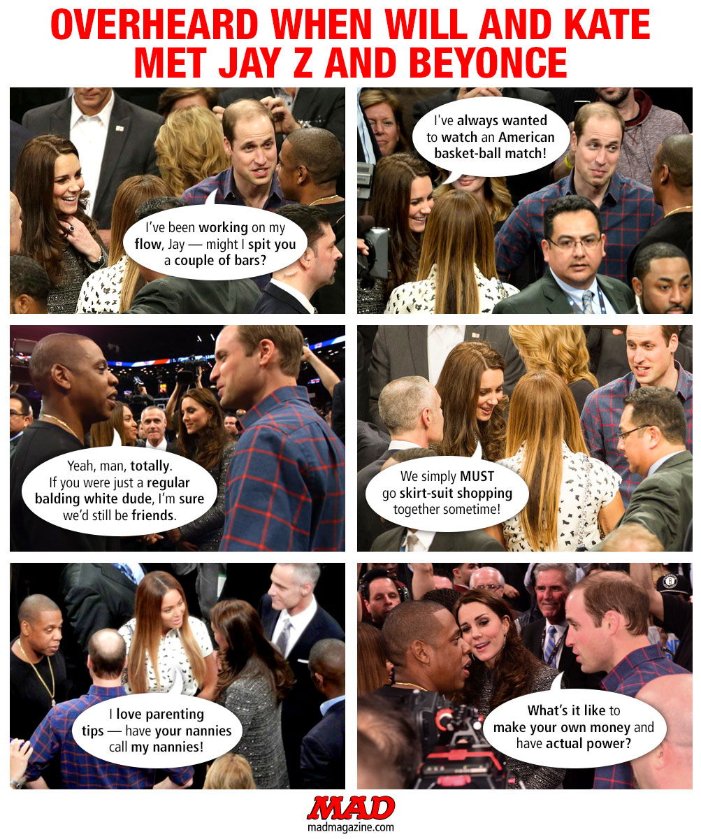 MAD Magazine Overheard When Will and Kate Met Jay Z and Beyonce Idiotical Originals, Overheard, Prince William, Kate Middleton, Royal Family, House of Windsor, Jay Z, Beyonce, Music, Brooklyn Nets, Basketball, Hip Hop, Gravy Train Timetable