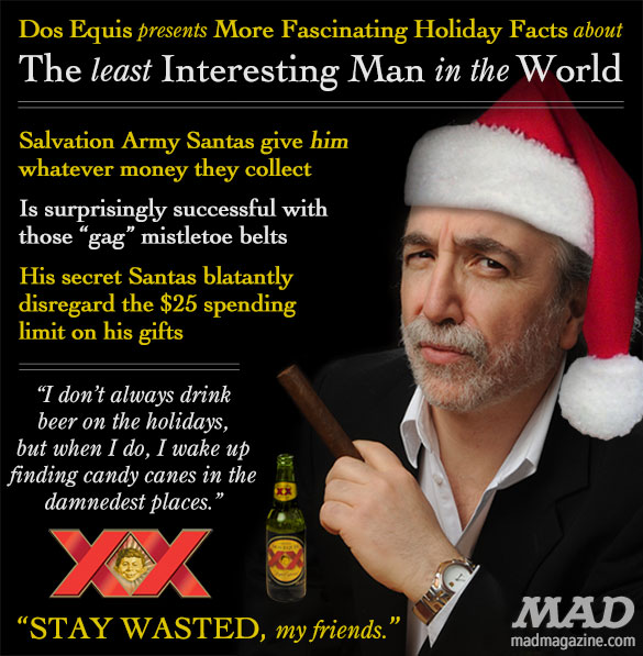 MAD Magazine Another Holiday Visit with The Least Interesting Man in the World Idiotical Originals, Least Interesting Man in the World, Advertising, Beer, Dos Equis, Holiday, Christmas, Bananarama 15-Disc Vinyl Reissue
