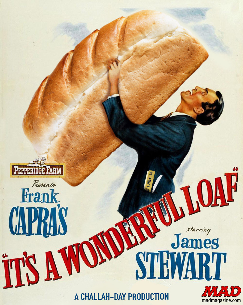 "MAD Magazine ""It's a Wonderful Loaf"": Any Less Dumb? Idiotical Originals, Any Less Dumb, It's a Wonderful Life, It's a Wonderful Loaf, James Stewart, Frank Capra, Movie Posters, Christmas, Holiday, Thelma & Louis C.K."