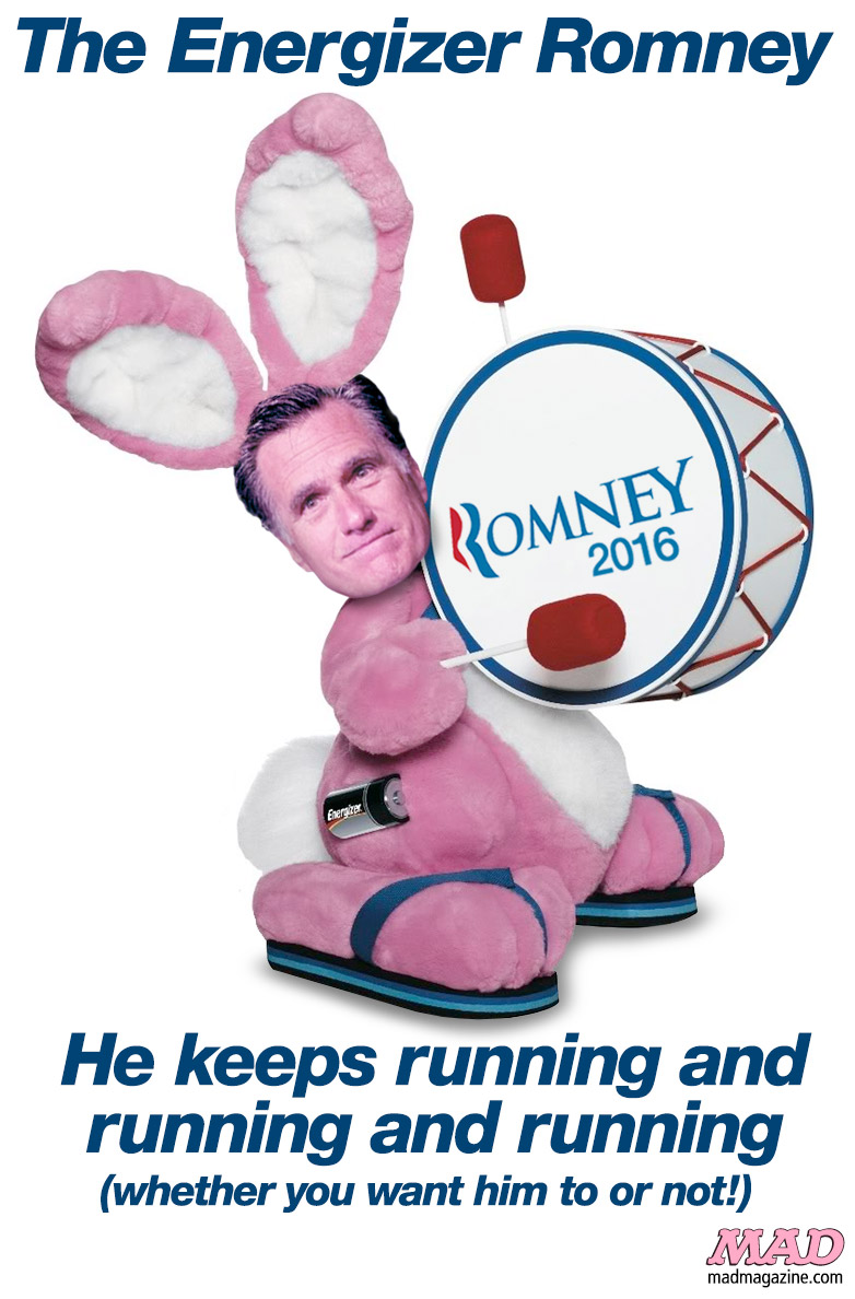 MAD Magazine The Energizer Romney (A MAD Mini-Poster) Idiotical Originals, Politics, President, MAD Mini-Poster, Campaign, 2016, Mitt Romney, Advertising, Energizer Bunny, Battery, Republican, Skor Bar Devotees
