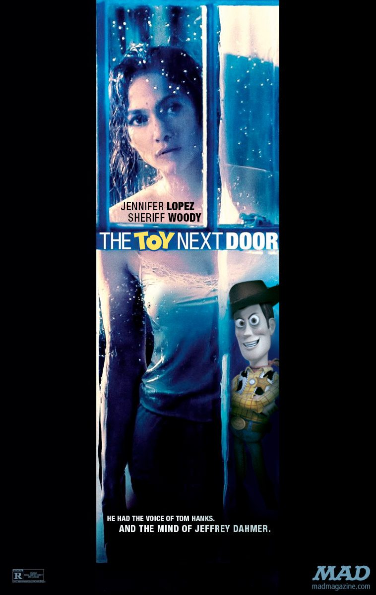 "MAD Magazine ""The Toy Next Door"": Any Less Dumb? Idiotical Originals, Any Less Dumb, The Boy Next Door, The Toy Next Door, Jennifer Lopez, Movie Posters, Movies, Toy Story, Pixar, Sheriff Woody, Tom Hanks, Jeffrey Dahmer, Sea Slug Relay Race"