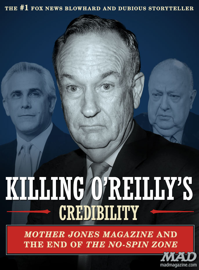 MAD Magazine  The Latest Bill O'Reilly Book Idiotical Originals, Bill O'Reilly, Fox News, Scandal, David Corn, Roger Ailes, Books, TV, Cable News, The O'Reilly Factor, Mother Jones Magazine, Queen Elizabeth Snuggie Pics