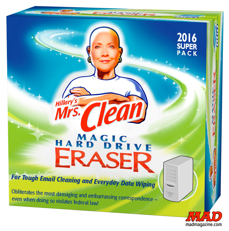 MAD Magazine Hillary Clinton's New Cleaning Product Idiotical Originals, Hillary Clinton, Mr. Clean, Mrs. Clean, Magic Eraser, Scandal, Presidency, 2016, Wango Tango String Tribute