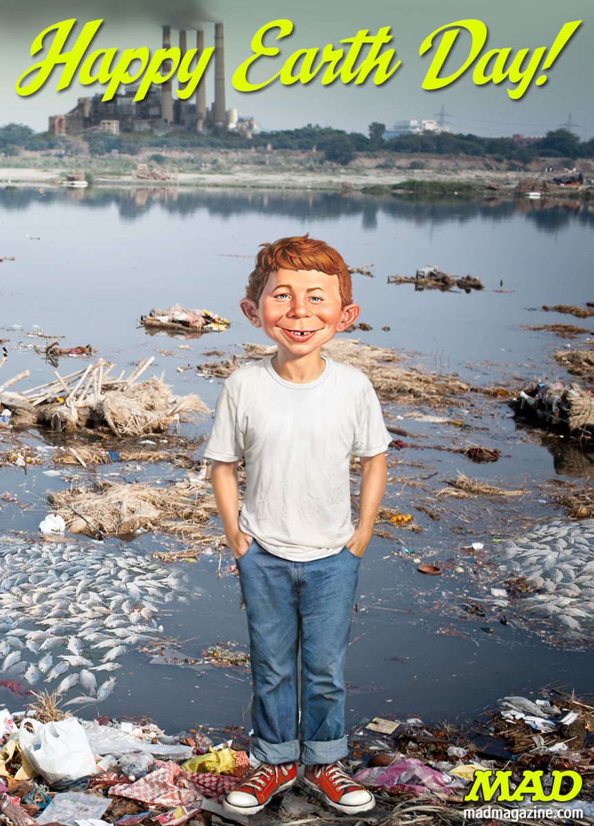 MAD Magazine Happy Earth Day from MAD! Idiotical Originals, Earth Day, Alfred E. Neuman, Pollution, Green, Recycling, Environmentalism, Silly Walk Championship