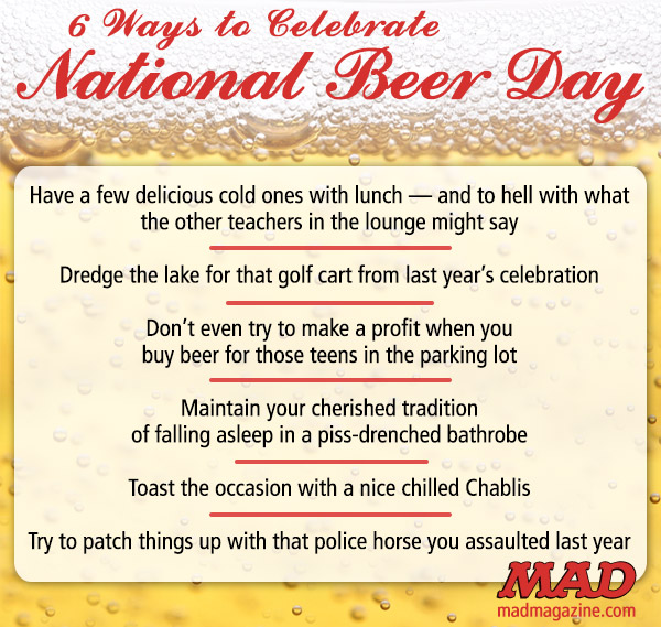 MAD Magazine 6 Ways to Celebrate National Beer Day Idiotical Originals, National Beer Day, Drinking, Budweiser, Holiday, Wu-Tang Clan of the Cave Bear